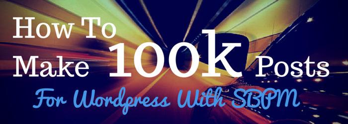 How To Make 100k posts with SBPM